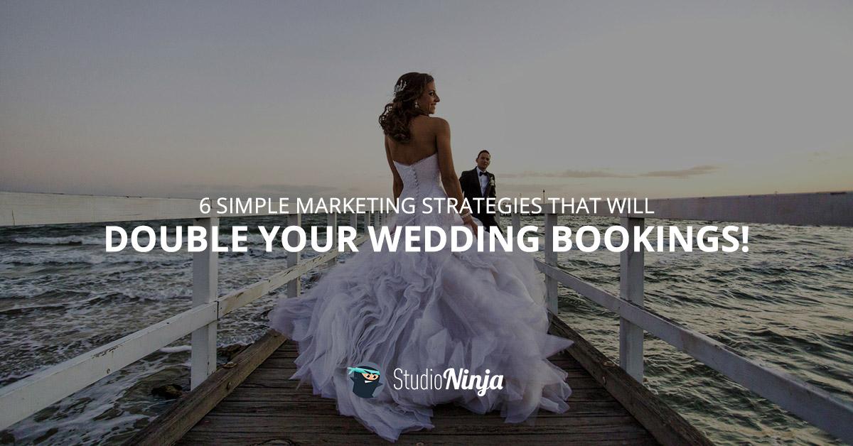 Wedding Photography Marketing Ideas: 6 Wedding Photography Marketing Strategies
